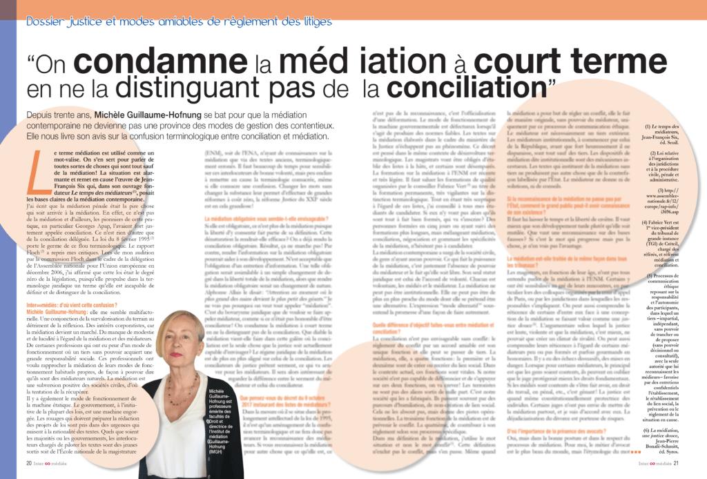 Depuis trente ans, Michèle Guillaume-Hofnung se bat pour que la médiation contemporaine ne devienne pas une province des modes de gestion des contentieux. Elle nous livre son avis sur la confusion terminologique entre conciliation et médiation.